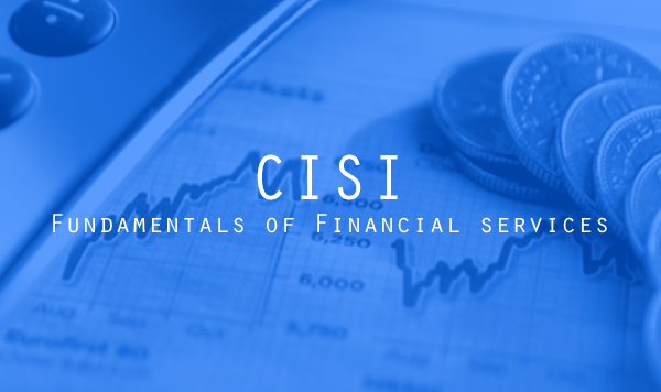 CISI Fundamentals of Financial Services